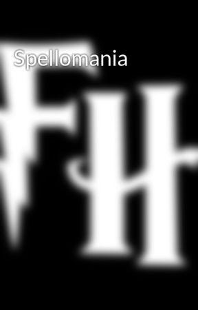 Spellomania by FakeHogwarts