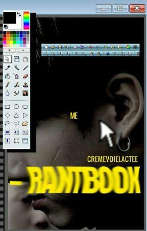 rantbook [me] by cremevoielactee