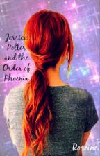 Jessica Potter and The Order of Phoenix by Roseine101