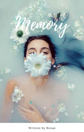 Memory (On Hold)  by Lost_Alice