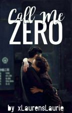 Call Me Zero [Completed] by laurenskii-