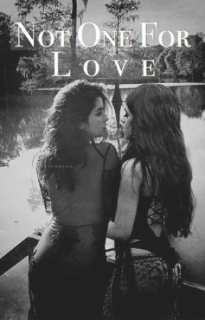 Not One For Love by kinky_camren