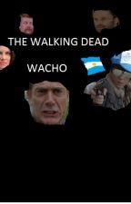 the walking dead WACHO by trishbn