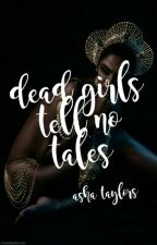 Dead Girls Tell No Tales by kaloned