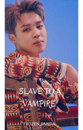 Slave to a Vampire  (BTS Jimin) by Frozen_Panda