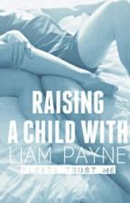 Raising a Child With Liam Payne by Please_Trust_Me