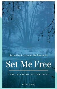 Set Me Free - Pure Blessing In The Haze (Book II in the SMF Series) cover