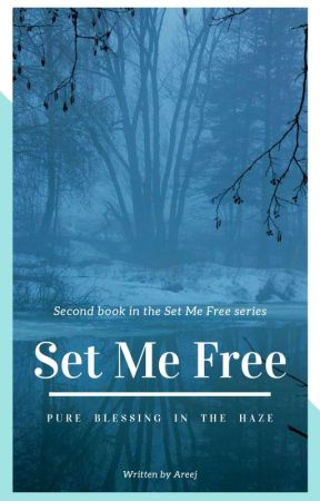 Set Me Free - Pure Blessing In The Haze (Book II In the Set Me Free Series) by SunshineAreej