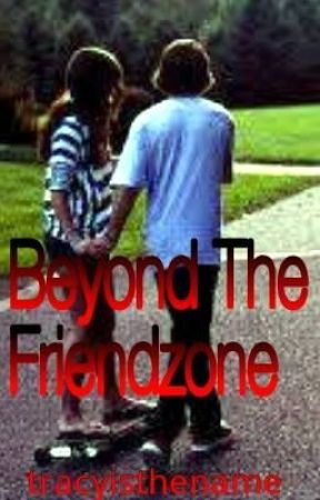Beyond The Friendzone by living_life_writing