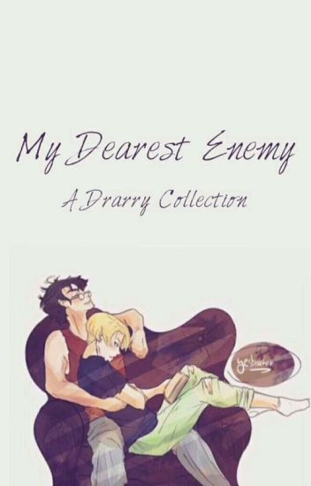 My Dearest Enemy - A Drarry Collection