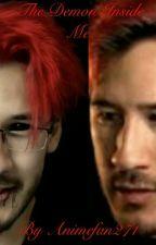 The Demon Inside Me  (Markiplier x Youtuber reader )  by TheNerdyWizard1234