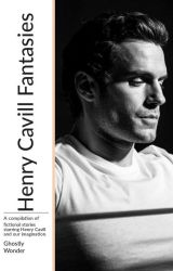 Henry Cavill Fantasies by GhostlyWonder