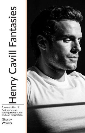 Henry Cavill Fantasies