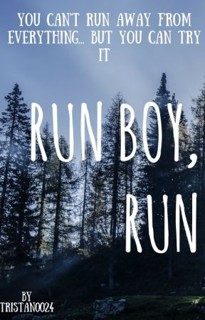 RUN BOY, RUN by Tristan24Magcon