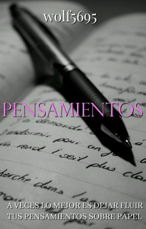 Pensamientos  by wolf5696