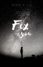 Fix you by alexatg_