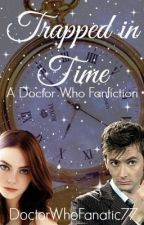 Trapped in Time (Doctor Who Fanfiction) by muse_of_idle_stars
