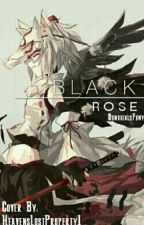 Black Rose (Kakashi's Sister FanFic) by work-in-progresss