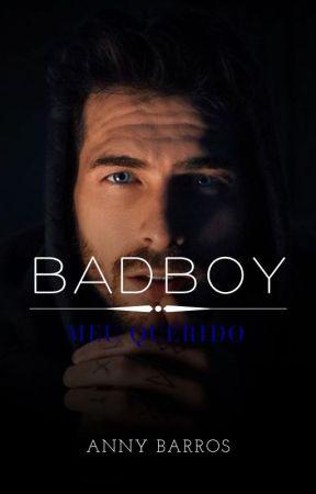 Meu Querido Badboy - HIATUS by annybarrosof