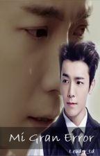 Mi Gran Error (Donghae Y Tú) [Terminado] by Leader_Ale