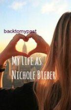 My Life as Nichole Bieber by backtomypast