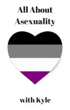 All About Asexuality by TransMemeTrash