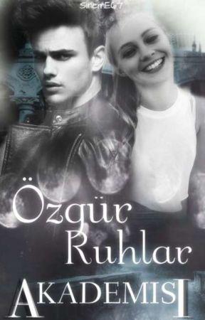 ÖZGÜR RUHLAR AKADEMİSİ ( Tamamlandı) by SunshineE67