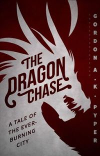 The Dragon Chase: A Tale of the Everburning City cover