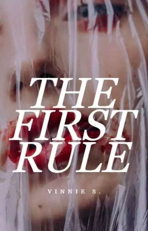The First Rule | ✓ by dracaarys