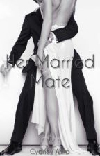 Her Married Mate by DayDreamWriting158
