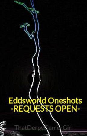 Eddsworld Oneshots ||SLOW UPDATES|| by Wabbajackle
