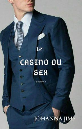 Le casino du sex. contrôle ! Tome 3 by valouchana