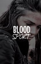 1.2 [O.H] BLOODSPORT | GAME OF THRONES  by scarlethuffle