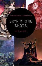Skyrim One Shots by DragonWatt