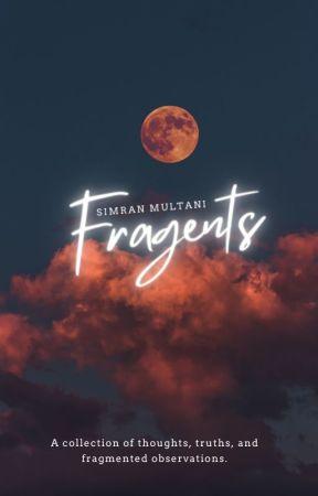 FRAGMENTS by simranm17