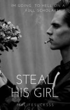Steal His Girl by Ijustwanttosleeppp