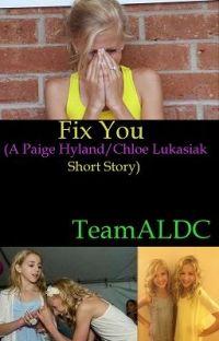 Fix You (A Paige Hyland/Chloe Lukasiak Short Story) cover