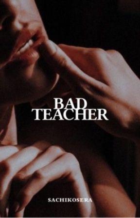 BAD TEACHER ©️ by sachikosera