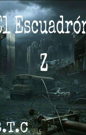 El Escuadrón Z (Pausada)  by HijaDeDioses