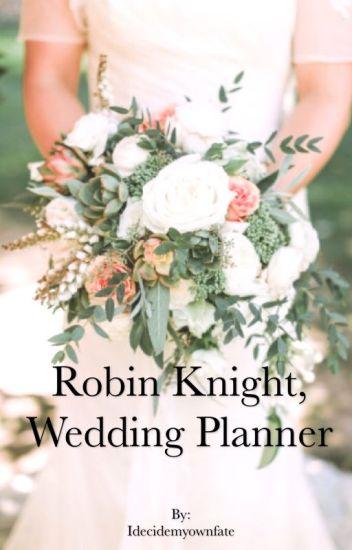 Robin Knight, Wedding Planner.