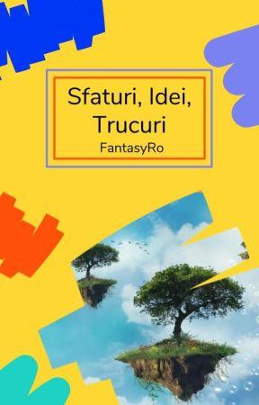 Sfaturi, Idei și Trucuri by WattpadFantasyRO