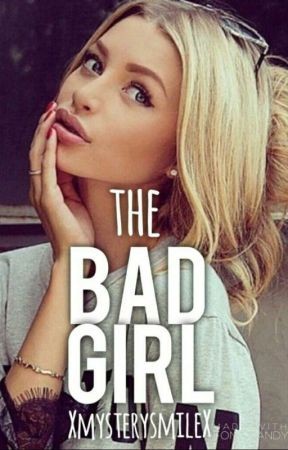 The Bad Girl | ✓ by XmysterysmileX