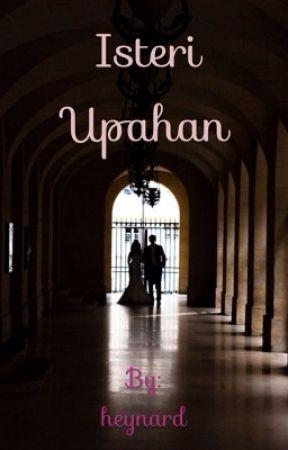 Isteri Upahan by alwaysnard