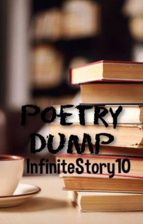 Poetry Dump by InfiniteStory10