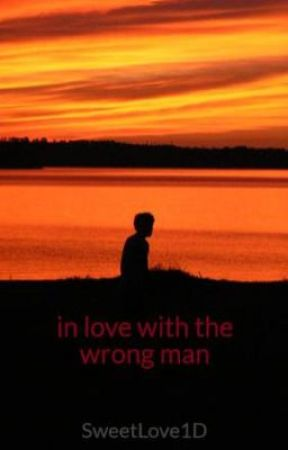 in love with the wrong man by SweetLove1D