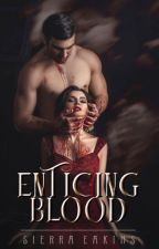 Enticing Blood (#1 Forged Prophecies) by SierraEakins