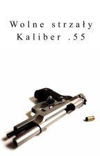 Wolne strzały. Kaliber .55 by kruczoczarny