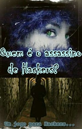 Quem É O Assassino De Hackers? - Um Jogo Para Hackers... by KaiDeParaquedas