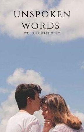 unspoken words | COMPLETE by wiildflowerhoney