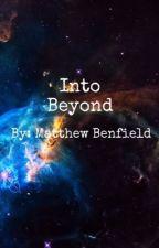Into Beyond by Mattb04